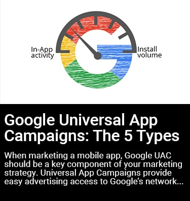 The 5 Types of Universal App Campaigns